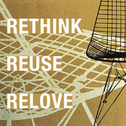 RETHINK REUSE RELOVE